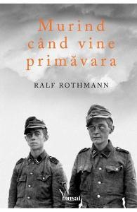 Murind cand vine prmavara, Ralf Rothmann