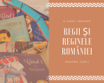 regii si reginele romaniei, carti pentru copii