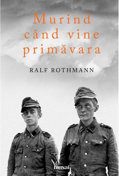 Murind cand vine primavara, de Ralf Rothmann
