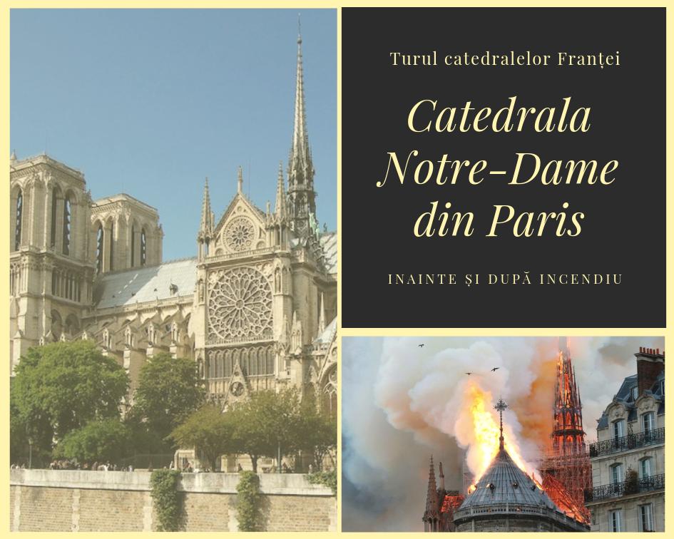 Catedrala Notre-Dame din Paris, inainte si dupa incendiu.