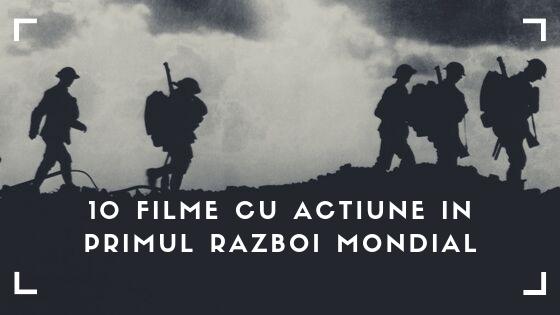 10 filme cu actiune in Primul Razboi Mondial